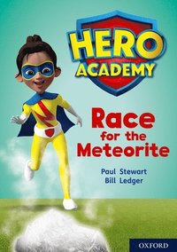 Hero Academy: Oxford Level 12, Lime+ Book Band: Race for the Meteorite