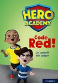 Hero Academy: Oxford Level 12, Lime+ Book Band: Code Red!