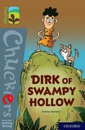 Oxford Reading Tree TreeTops Chucklers: Oxford Level 18: Dirk of Swampy Hollow