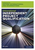 Oxford International AQA Examinations: International Independent Project Qualification