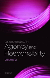 Oxford Studies in Agency and Responsibility, Volume 2