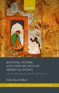 Judaism, Sufism, and the Pietists of Medieval Egypt