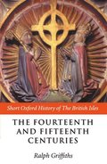 The Fourteenth and Fifteenth Centuries