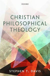 Christian Philosophical Theology