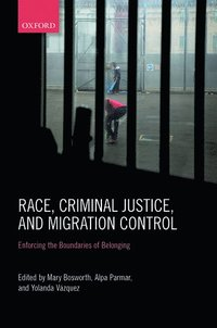 Race, Criminal Justice, and Migration Control