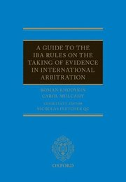 A Guide to the IBA Rules on the Taking of Evidence in International Arbitration