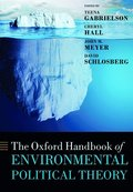 The Oxford Handbook of Environmental Political Theory
