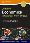 Complete Economics for Cambridge IGCSE and O Level Revision Guide