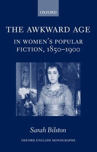 The Awkward Age in Women's Popular Fiction, 1850-1900