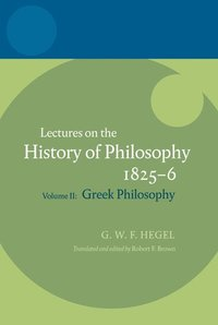 Hegel: Lectures on the History of Philosophy 1825-6