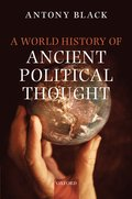 A World History of Ancient Political Thought