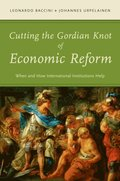 Cutting the Gordian Knot of Economic Reform