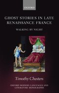 Ghost Stories in Late Renaissance France