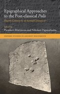 Epigraphical Approaches to the Post-Classical Polis