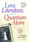 Love, Literature and the Quantum Atom
