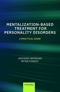 Mentalization-Based Treatment for Personality Disorders
