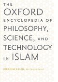 The Oxford Encyclopedia of Philosophy, Science, and Technology in Islam: Two-volume Set