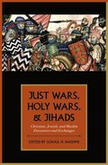 Just Wars, Holy Wars, and Jihads