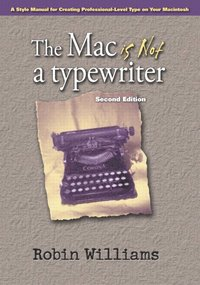 The Mac is not a typewriter