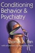 Conditioning Behavior and Psychiatry