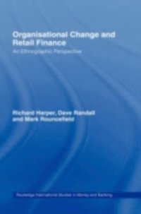 Organisational Change and Retail Finance