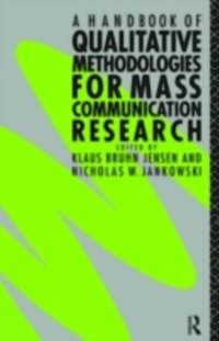 Handbook of Qualitative Methodologies for Mass Communication Research