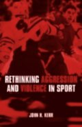 Rethinking Aggression and Violence in Sport