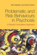 Problematic and Risk Behaviours in Psychosis