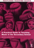 Practical Guide to Teaching Music in the Secondary School