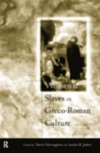 Women and Slaves in Greco-Roman Culture