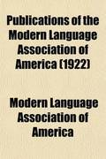 Publications of the Modern Language Association of America (Volume 37)