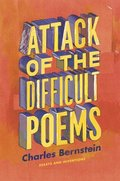Attack of the Difficult Poems