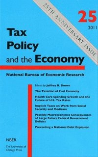 Tax Policy and the Economy: Volume 25