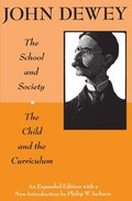 School and Society and The Child and the Curriculum