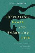 Displaying Death and Animating Life