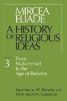 A History of Religious Ideas: v. 3 From Muhammad to the Age of Reforms