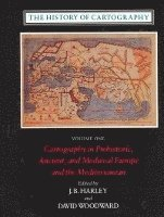 The History of Cartography: v. 1 Cartography in Prehistoric, Ancient and Mediaeval Europe and the Mediterranean