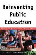 Reinventing Public Education