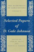 The Economics of Agriculture: v. 1 Selected Papers of D.Gale Johnson