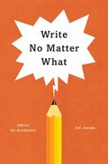 Write No Matter What - Advice for Academics