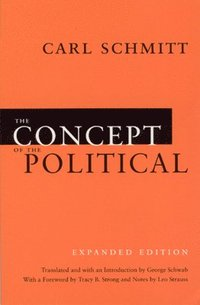 The Concept of the Political - Expanded Edition