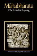 The Mahabharata: v.1 The Book of the Beginning
