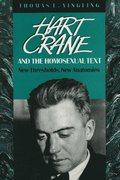 Hart Crane and the Homosexual Text