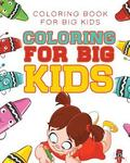 Coloring For Big Kids