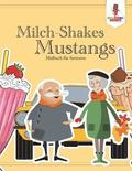 Milch-Shakes, Mustangs
