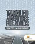 Tangled Adventures for Adults