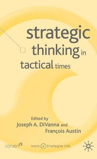 Strategic Thinking in Tactical Times