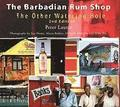 The Barbadian Rum Shop 2nd Edition