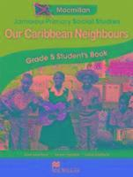 Jamaica Primary Social Studies Grade 5 Student's Book: Our Caribbean Neighbours