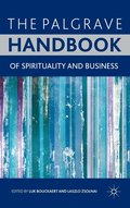 The Palgrave Handbook of Spirituality and Business